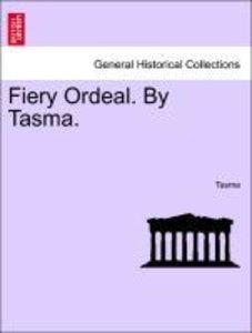 Fiery Ordeal. By Tasma.