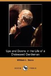 Ups and Downs in the Life of a Distressed Gentleman (Dodo Press)