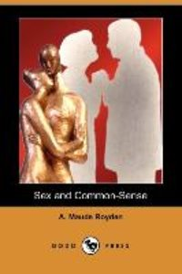 Sex and Common-Sense (Dodo Press)