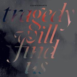 Tragedy Will Find Us (Ltd.Vinyl)