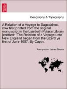 A Relation of a Voyage to Sagadahoc, now first printed from the