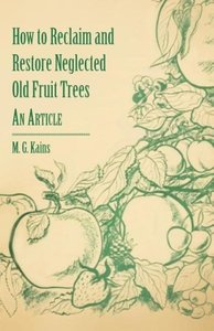 How to Reclaim and Restore Neglected Old Fruit Trees - An Articl