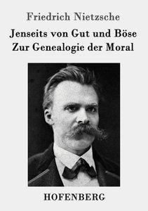 Jenseits von Gut und Böse / Zur Genealogie der Moral