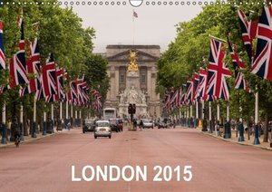 London 2015 (Wall Calendar 2015 DIN A3 Landscape)