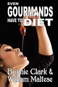 Even Gourmands Have to Diet (The Traveling Gourmand, Book 6)