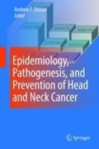 Epidemiology, Pathogenesis, and Prevention of Head and Neck Canc