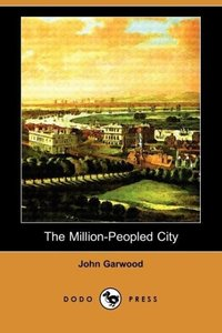 The Million-Peopled City (Dodo Press)