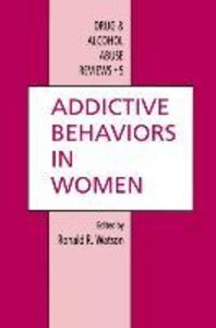 Addictive Behaviors in Women