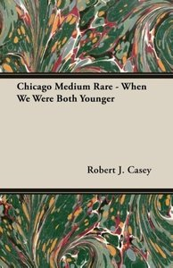 Chicago Medium Rare - When We Were Both Younger