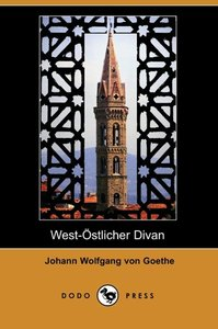 West-Ostlicher Divan (Dodo Press)