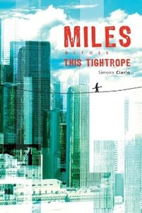 Miles Across This Tightrope