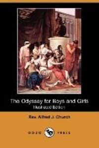 The Odyssey for Boys and Girls (Illustrated Edition) (Dodo Press