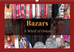 Bazars - A Whiff of Orient (Wall Calendar 2015 DIN A3 Landscape)