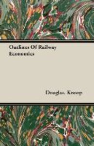 Outlines Of Railway Economics