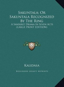 Sakuntala; Or Sakuntala Recognized By The Ring