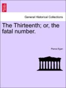 The Thirteenth; or, the fatal number.
