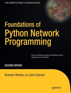 Foundations of Python Network Programming: The Comprehensive Gui