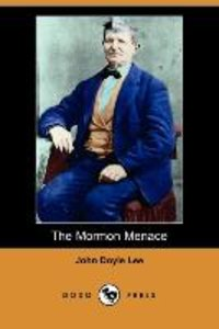 The Mormon Menace, Being the Confession of John Doyle Lee - Dani