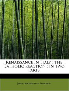 Renaissance in Italy : the Catholic reaction ; in two parts
