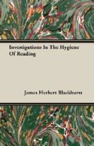 Investigations In The Hygiene Of Reading