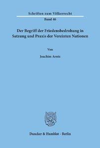Der Begriff der Friedensbedrohung in Satzung und Praxis der Vere