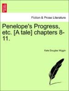 Penelope's Progress, etc. [A tale] chapters 8-11.