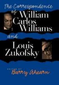 The Correspondence of William Carlos Williams & Louis Zukofsky