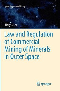 Law and Regulation of Commercial Mining of Minerals in Outer Spa