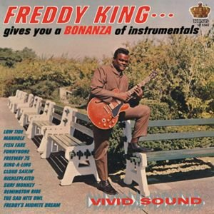 Freddie King Gives You A Bonanza Of Instrumentals