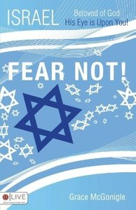 Israel, Beloved of God--His Eye Is Upon You--Fear Not!