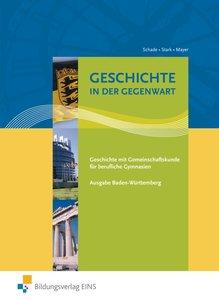 Geschichte in der Gegenwart. Lehr-/Fachbuch. Baden-Württemberg