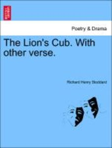 The Lion's Cub. With other verse.