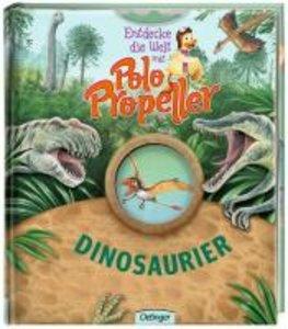 Entdecke die Welt mit Polo Propeller 05 - Dinosaurier