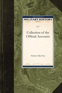 Collection of the Official Accounts, in Detail, of All the Battl