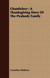 Chanticleer: A Thanksgiving Story of the Peabody Family