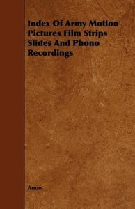 Index Of Army Motion Pictures Film Strips Slides And Phono Recor