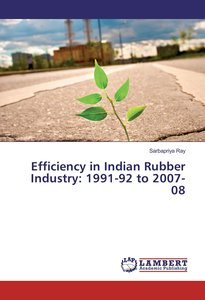Efficiency in Indian Rubber Industry: 1991-92 to 2007-08