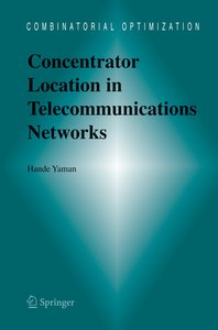 Concentrator Location in Telecommunications Networks