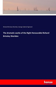 The dramatic works of the Right Honourable Richard Brinsley Sher