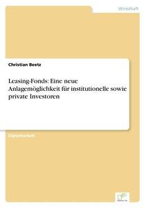 Leasing-Fonds: Eine neue Anlagemöglichkeit für institutionelle s