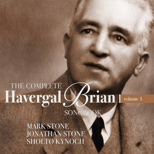The Complete Havergal Brian Songbook-Vol.1