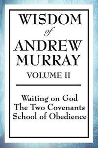 Wisdom of Andrew Murray Volume II