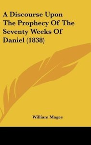 A Discourse Upon The Prophecy Of The Seventy Weeks Of Daniel (18