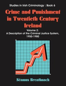 Crime and Punishment in Twentieth Century Ireland