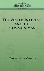 The Vested Interests and the Common Man