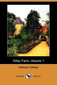 Orley Farm, Volume 1 (Dodo Press)