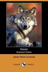 Kazan (Illustrated Edition) (Dodo Press)