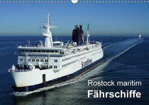 Rostock maritim - Fährschiffe (Wandkalender 2017 DIN A3 quer)