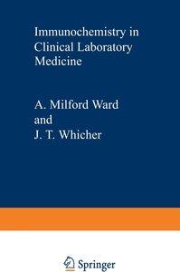 Immunochemistry in Clinical Laboratory Medicine