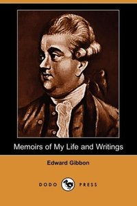 Memoirs of My Life and Writings (Dodo Press)